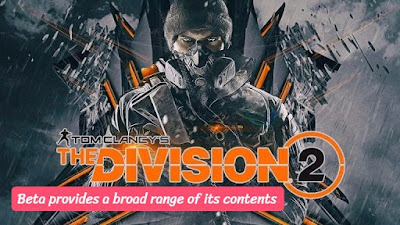 Beta to The Division 2 provides a broad range of its contents, govthubgk
