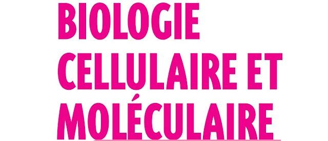 Les fondements de la BIOLOGIE CELLULAIRE ET MOLÉCULAIRE