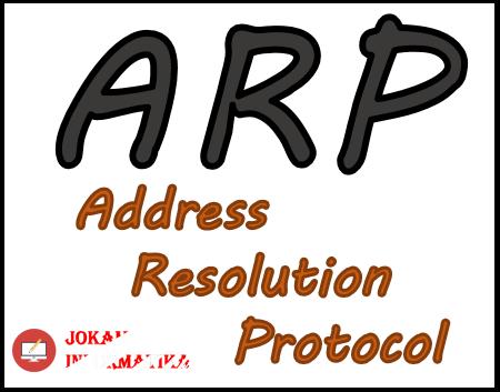 Protocol ARP : Pengertian, Fungsi Dan Kinerjanya Didalam Jaringan - JOKAM INFORMATIKA