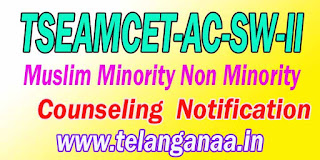 Telangana TSEAMCET-AC-SW-II Muslim Minority Non Minority Counseling Notification