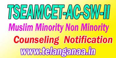 Telangana TSEAMCET-AC-SW-II Muslim Minority Non Minority Counseling Notification