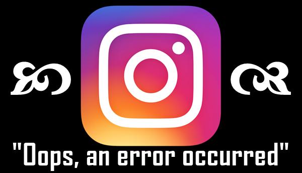 Instagram Keluar Pesan Oops, an error occurred