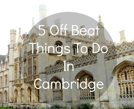 5 Off-Beat Things To Do In Cambridge