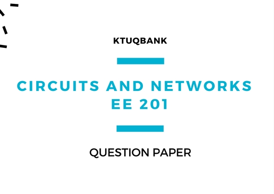 Circuits and Networks (EE) | EE201 | Question Papers (2015 batch)