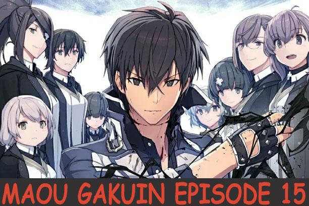 Maou Gakuin no Futekigousha Episode 15