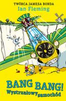 "Ian Fleming, ""Bang Bang! Wystrzałowy samochód"""