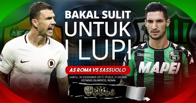 Prediksi Bola : AS Roma Vs Sassuolo , Sabtu 30 Desember 2017 Pukul 21.00 WIB
