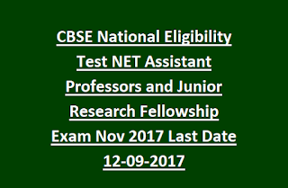 CBSE National Eligibility Test NET Assistant Professors and Junior Research Fellowship Exam Nov 2017 Last Date 12-09-2017