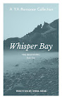 Whisper Bay: The Beginning