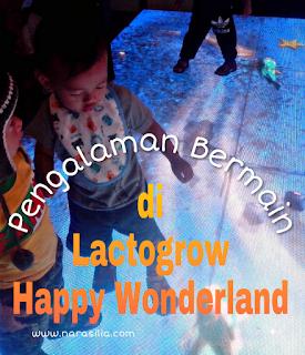 Pengalaman Bermain di Lactogrow Happy Wonderland