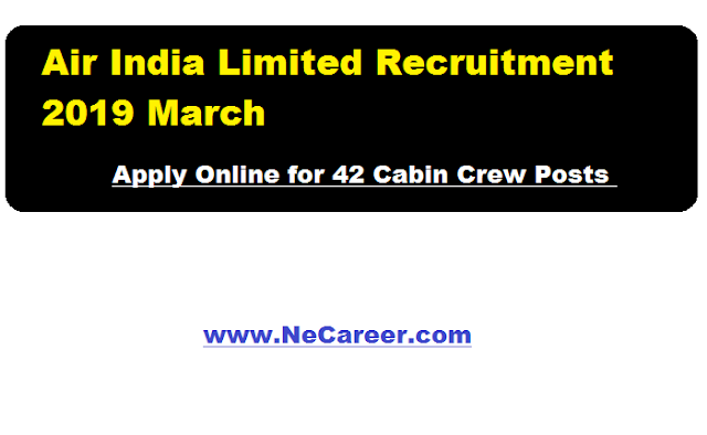 Air India Limited Recruitment 2019 March - Cabin Crew Post apply online