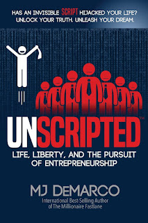 UNSCRIPTED: Life, Liberty, and the Pursuit of Entrepreneurship - MJ DeMarco