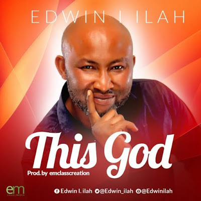 Edwin I. Ilah – This God