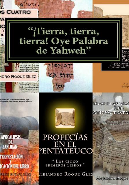 ¡Tierra, tierra, tierra! Oye Palabra de Yahweh en Alejandro's Libros