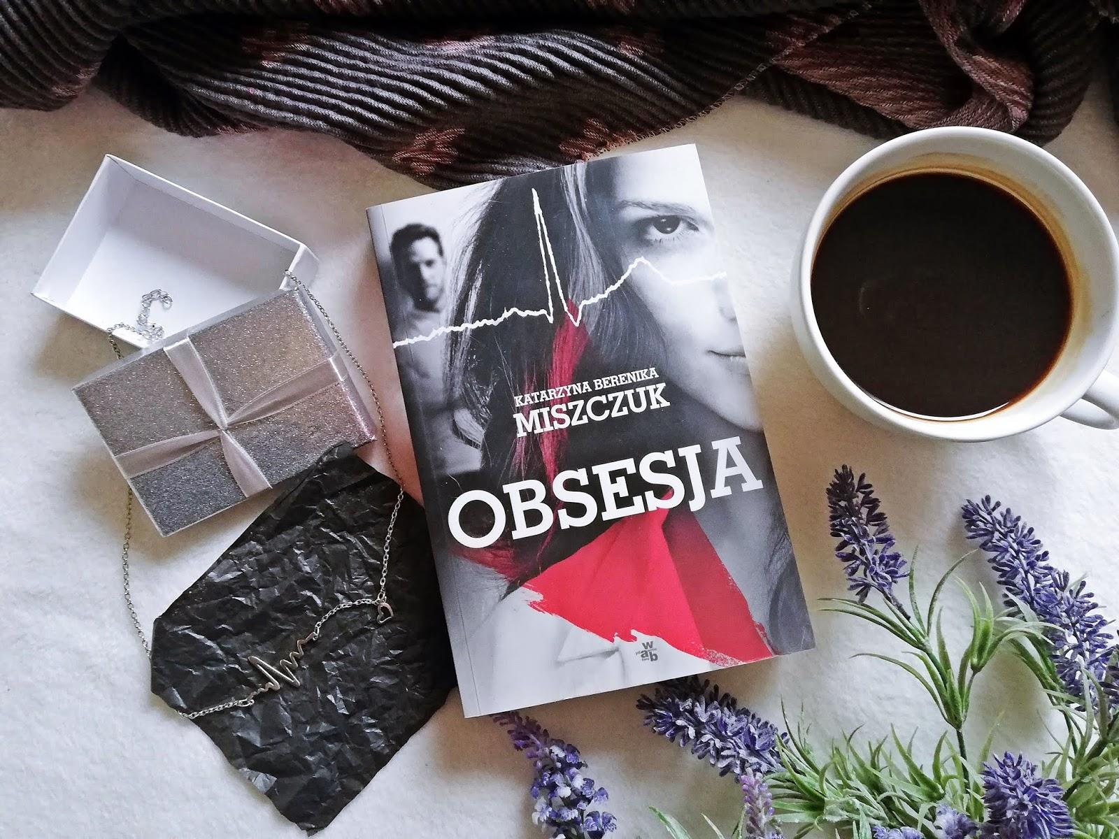 """Jak wygląda """"Obsesja"""" Katarzyna Berenika Miszczuk"""