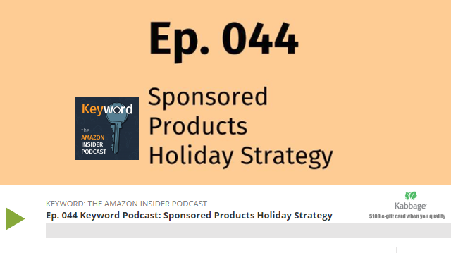 Amazon Insider: Sponsored Products Holiday Strategy