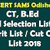 SCERT SAMS Odisha CT, B.Ed 2nd/Second Selection List 2018/ Merit List 2018/ Cut Off List 2018