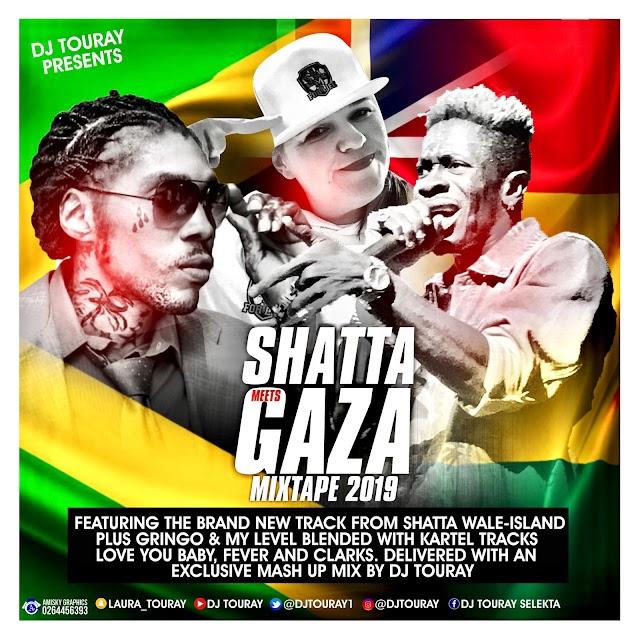 Dj Touray~Shatta meets Gaza Mixtape 2019