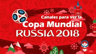 Lista de canales por paises para ver el mundial rusia 2018.