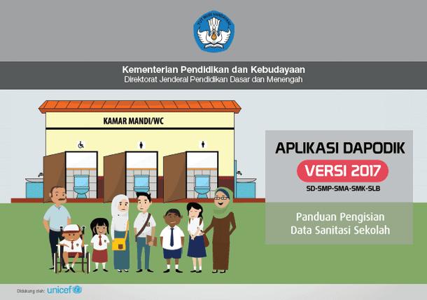 Berikut ini adalah berkas Panduan Pengisian Data Sanitasi Sekolah Pada Aplikasi Dapodik  Panduan Pengisian Data Sanitasi Sekolah Pada Aplikasi Dapodik Versi 2017