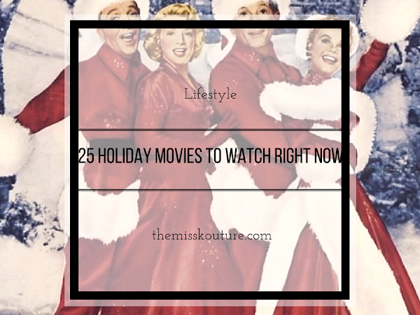 25 Holiday Movies you need to start watching right now