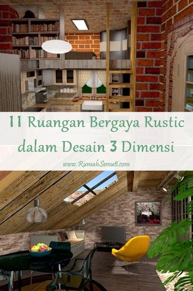 11 Ruangan Bergaya Rustic dalam Desain 3 Dimensi