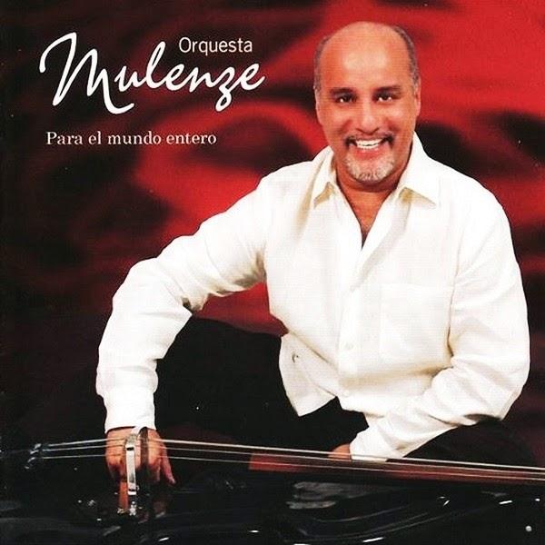 PARA EL MUNDO ENTERO - ORQUESTA MULENZE (2008)