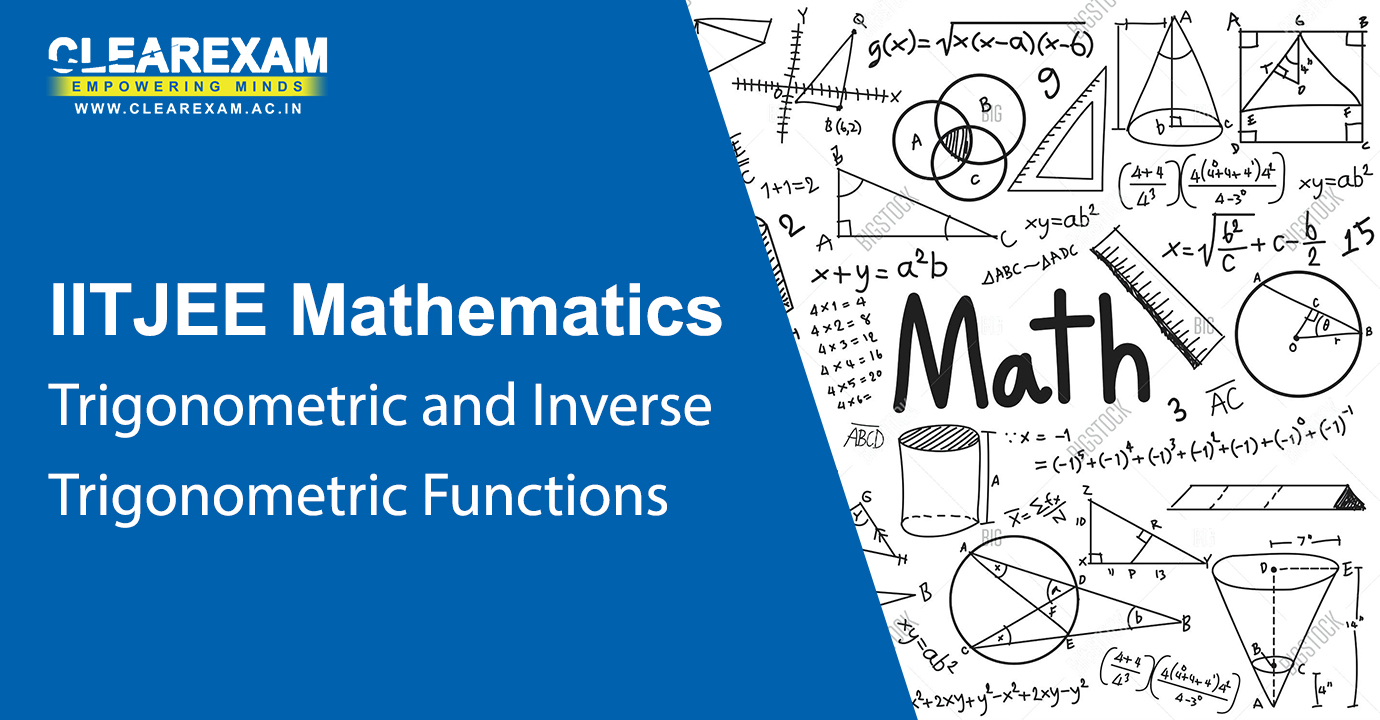 IIT JEE Mathematics Trigonometric Functions and Inverse Trigonometric Functions