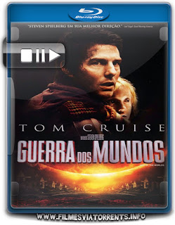 Guerra dos Mundos Torrent - BluRay Rip 720p e 1080p Dual Áudio