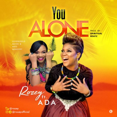 Rozey Ft Ada - You Alone