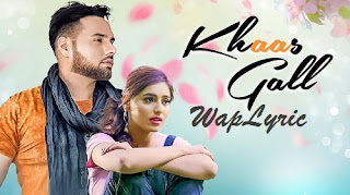 Khaas Gall Song Lyrics