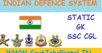 INDIA DEFENCE (INDIAN ARMY, NAVY AND AIR FORCE) STUDY NOTES FOR SSC CGL EXAM