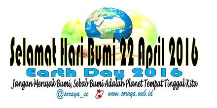 selamat hari bumi 22 april Earth Day 2016