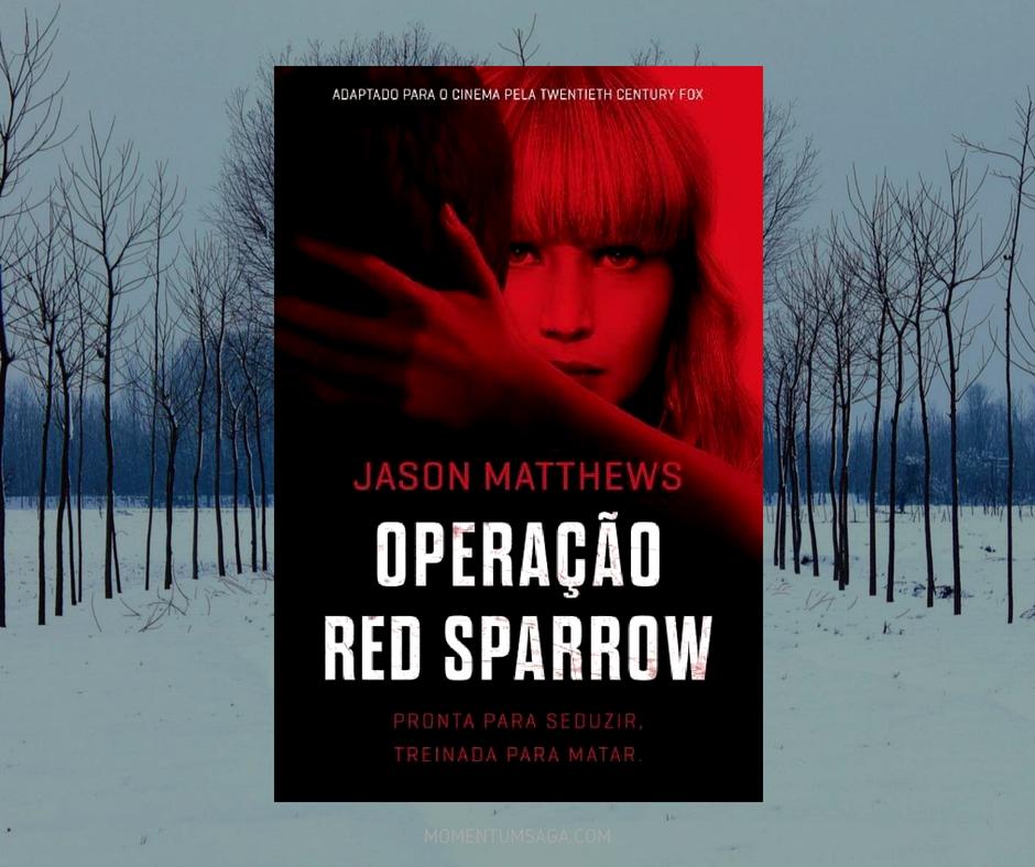 Resenha: Operação Red Sparrow, de Jason Matthews