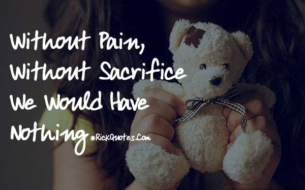 Life Quotes | Without Pain Without Sacrifice Girl Hold Teddy Bear