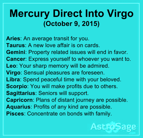 Mercury direct in Virgo will affect bring changes in your life.
