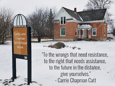 Carrie Chapman Catt Girlhood Home and Quote