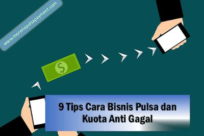 9 Tips Cara Bisnis Pulsa dan Kuota Anti Gagal