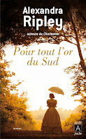 http://leslecturesdeladiablotine.blogspot.fr/2017/09/pour-tout-lor-du-sud-dalexandra-ripley.html