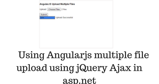 Using Angularjs multiple file upload using jQuery Ajax in