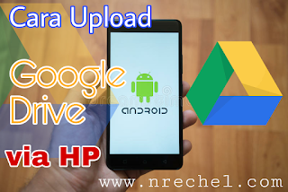 Cara upload file google drive dari android