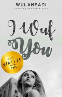 UNTUK seseorang yang pernah mencintaiku Download Novel I Wuf You - Wulan Fadi