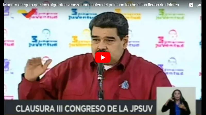 Maduro : Emigrantes venezolanos salen del país cargados de dólares