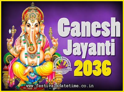 2036 Ganesh Jayanti Puja Date & Time, 2036 Ganesh Jayanti Calendar