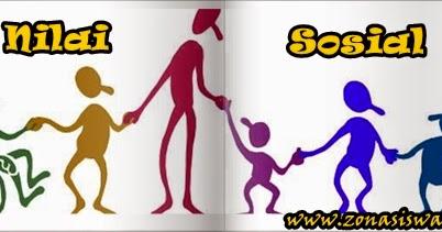 Nilai Sosial (Pengertian, Jenis, Sumber, Ciri)