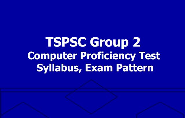 TSPSC Group 2 Computer Proficiency Test Syllabus, Exam Pattern 2019
