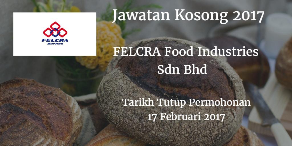 Jawatan Kosong FELCRA Food Industries Sdn Bhd 17 Februari 2017