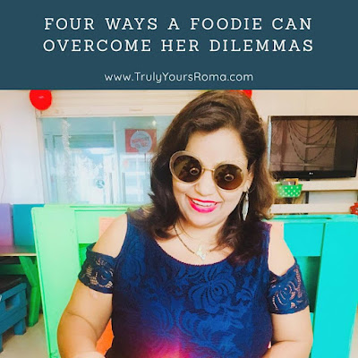 4 ways a foodie can overcome his dilemmas