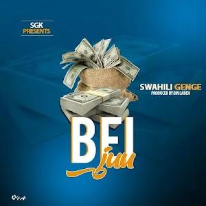 Download Audio | Swahili Genge - Bei Juu