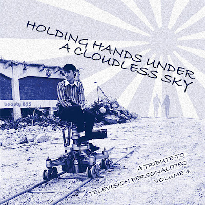 Holding Hands Under a Cloudless Sky – A Tribute to the Television Personalities: Vol 4